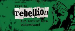 Buchvorstellung: viva la rebelllion von Chris Moser