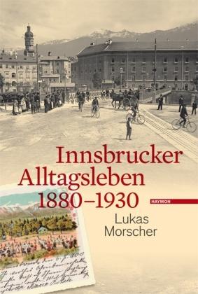 Buchtipp: Innsbrucker Alltagsleben 1880-1930